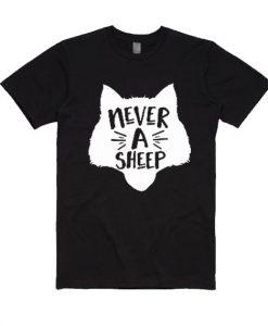 Never a Sheep T Shirt