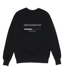 Sentimentos Eliminando Sweatshirt