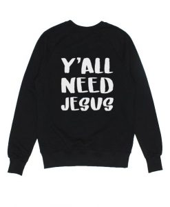 Y'all Need Jesus Sweater