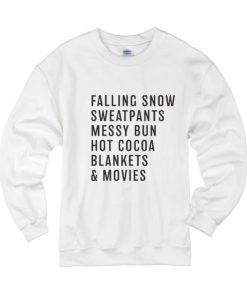 Falling Snow Sweatpants Messy Bun Hot Cocoa Blankets Movies Sweater