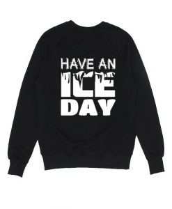 Have An Ice Day Sweater