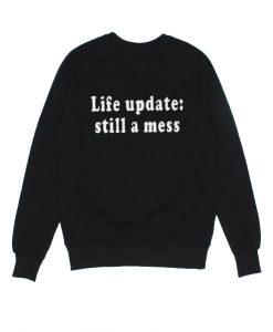 Life Update Still A Mess Sweater