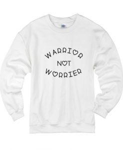Warrior Not Worrier Sweater