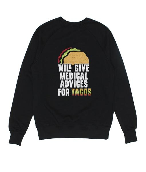 Will Give Medical Advices For Tacos Sweater