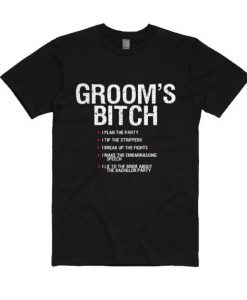 Groom's Bitch T-shirt