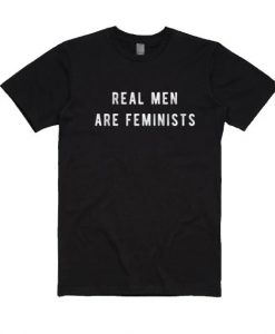 Real Men Are Feminists T-shirt