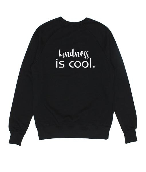 Kindness is Cool Sweater