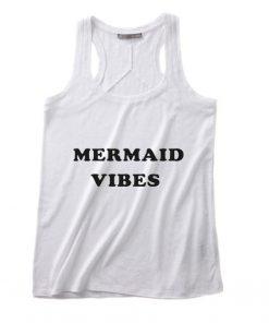 Mermaids Vibes Tank top