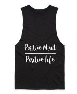 Positive Mind Positive Life Tank top
