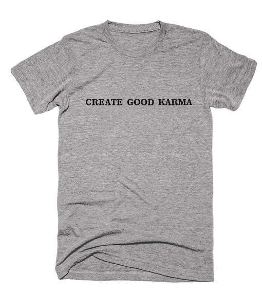 Create Good Karma T-shirt