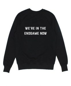 We're in EndGame Now Sweater