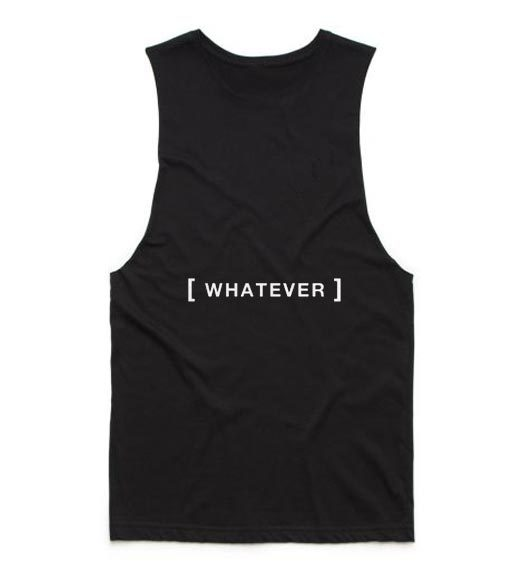 Whatever Tank top