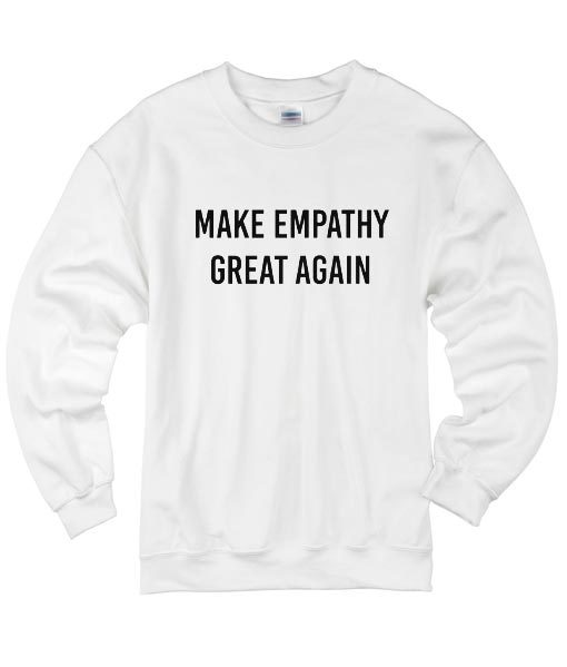 Make Empathy Great Again Sweater