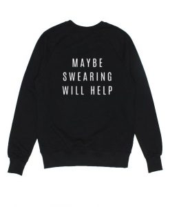 Maybe Swearing Will Help Sweater