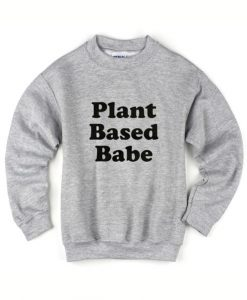 Plant Based Babe Sweater