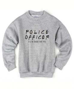 Police Officer Friends TV Shows Sweater