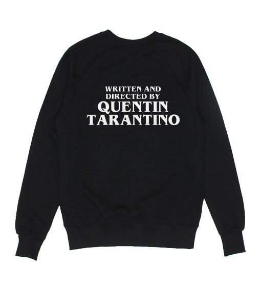 Written And Directed By Quentin Tarantino Sweater