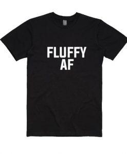 Fluffy AF T-Shirt