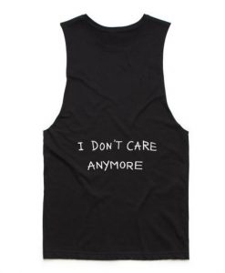 I Don't Care Anymore Tank top