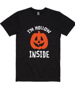 I'm Hollow Inside Shirt