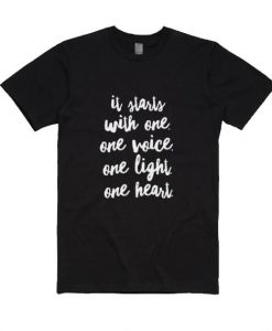 It Just Takes One One Voice One Light One Heart Shirt