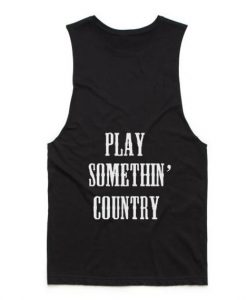Play Somethin' Country Tank top
