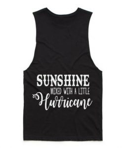 Sunshine Mixed With A Little Hurricane Tank top