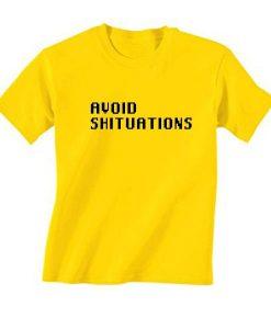 Avoid Shituations Shirt