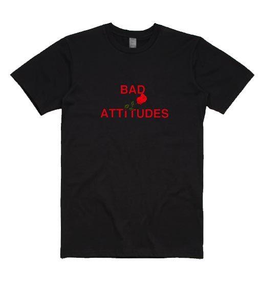 Bad Attitudes Shirt
