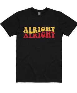 Alright Alright Youth Shirt