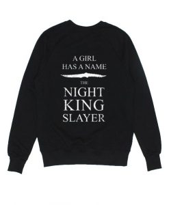 Arya Stark A Girl Has A Name The Night King Slayer Sweater