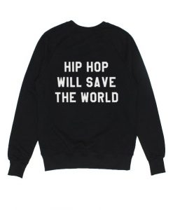 Hip Hop Will Save The World Sweater