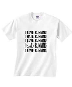 I Lover Running I Hate Running Marathon Shirt