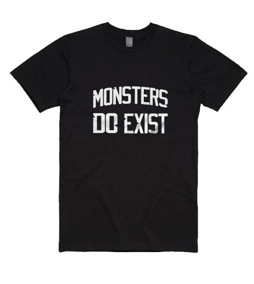 Monster Do Exist Workout Shirt