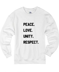 Peace Love Unity Respect Sweater