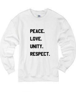 Peace Love Unity Respect Sweater