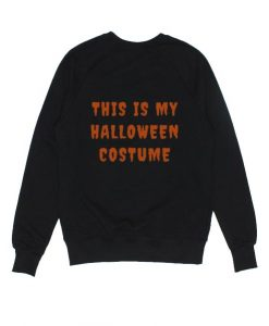 This is My Halloween Costume Sweater