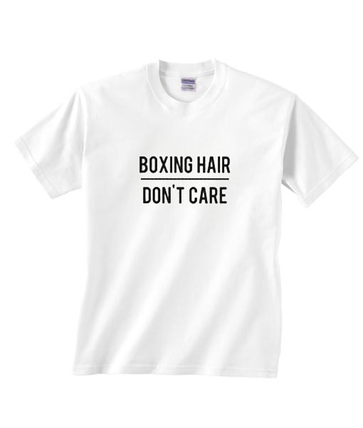 Boxing Hair Don't Care Shirt