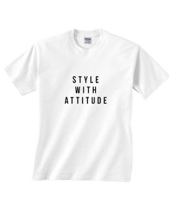 Style With Attitude Shirt