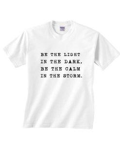 Be The Light In The Dark Shirt