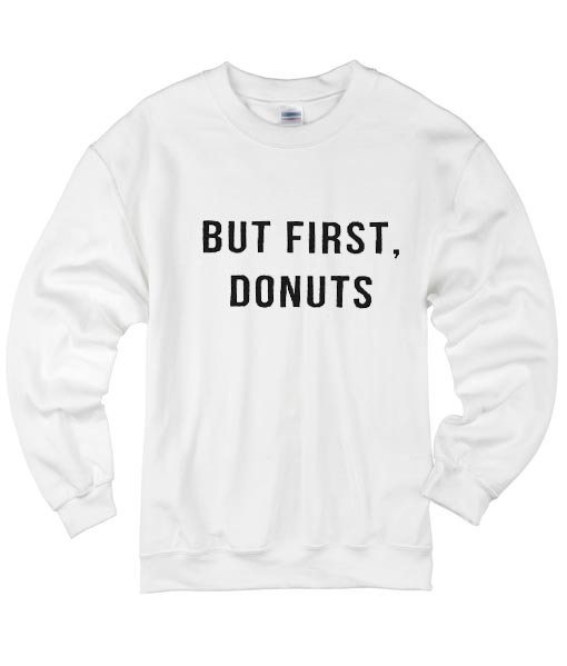 But First Donuts Sweater