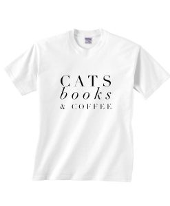 Cats Books And Coffee Shirt