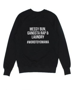 Messy Bun Gangsta Rap & Laundry Word to Yo Mama Sweater