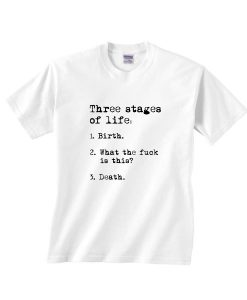 Three Stages of Life Shirt