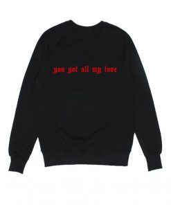 You Got All My Love Sweater
