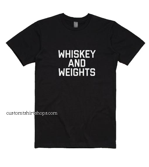 Whiskey And Weights Shirt