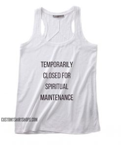 Closed for Maintenance Tank top
