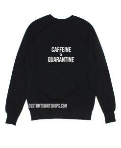 Caffeine & Quarantine Sweater