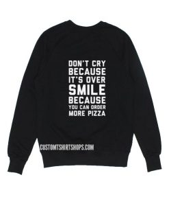 Don't Cry Because It's Over Sweater