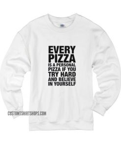 Every Pizza is A Personal Sweater